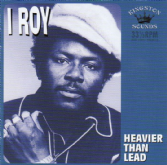 I Roy - Heavier Than Lead (Kingston  Sounds) CD